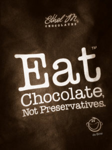 Eat Chocolate Not Preservatives
